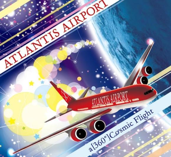 "ATLANTIS AIRPORT""a [ 360° ] Cosmic Flight"""