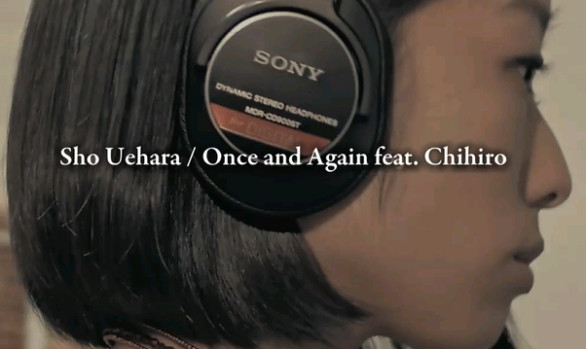 "Sho Uehara""Once and Again feat. Chihiro"""