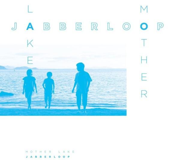 "JABBERLOOP""MotherLake"""