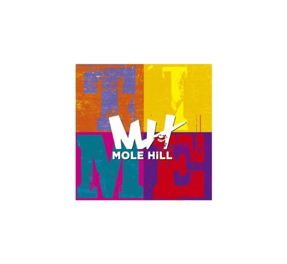 """MOLE HILL""""Time"""""""