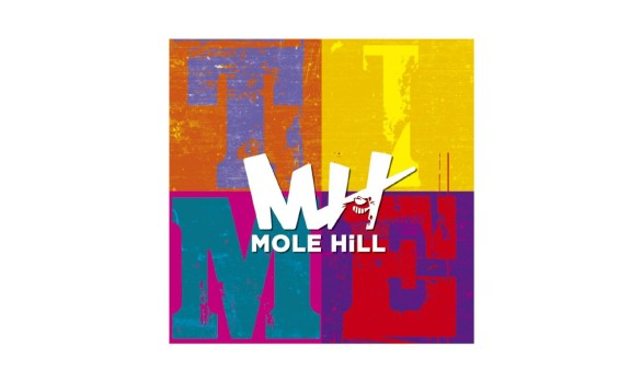 "MOLE HILL""Time"""