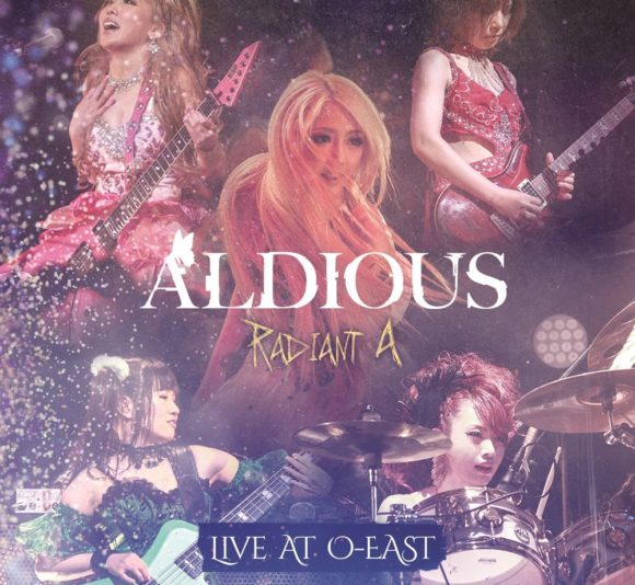 "Aldious""Radiant A Live at O-EAST"""